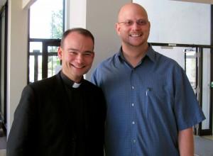 Fr. Roderick VonHogen & Greg Willits