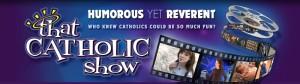 That Catholic Show