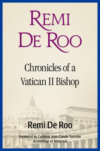 Remi De Roo:  Chronicles of a Vatican II Bishop