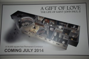 A Gift Of Love: The Life of Saint John Paul II -- a permanent exhibit to open July 2014