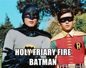 Holy Friary Fire Batman